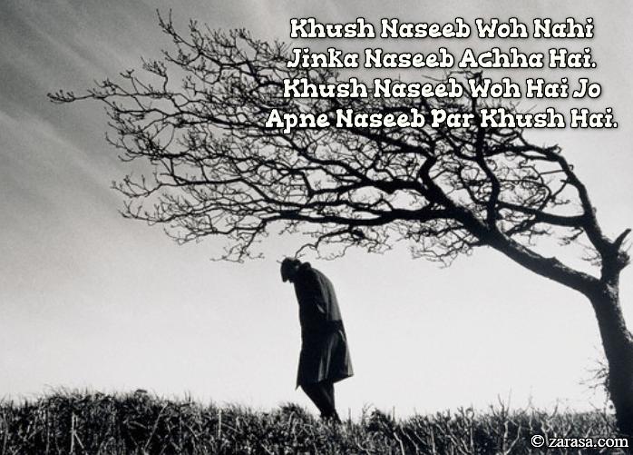 "Naseeb Shayari ""Khush Naseeb Woh Nahi"""