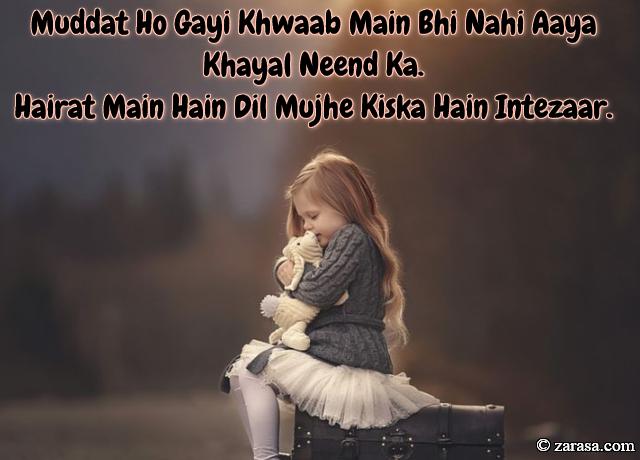 "Intezaar shayari ""Hairat Main Hain Dil Mujhe Kiska Hain Intezaar"""